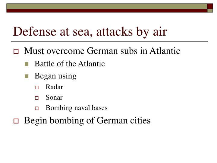 Defense at sea, attacks by air