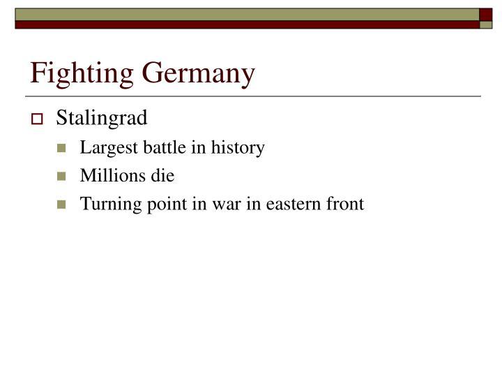 Fighting Germany