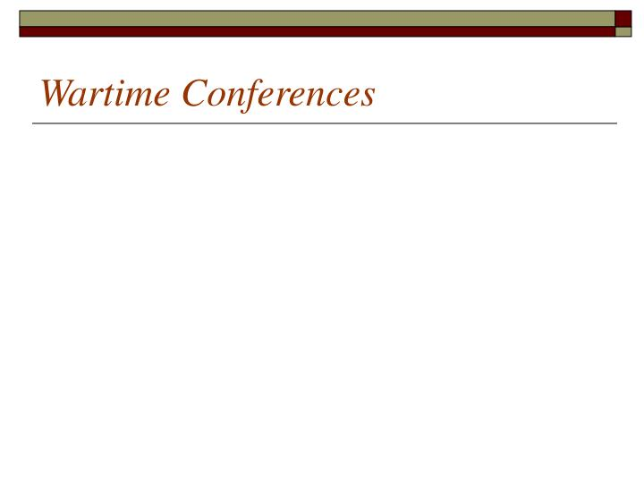 Wartime Conferences