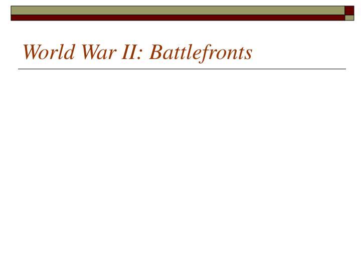 World War II: Battlefronts