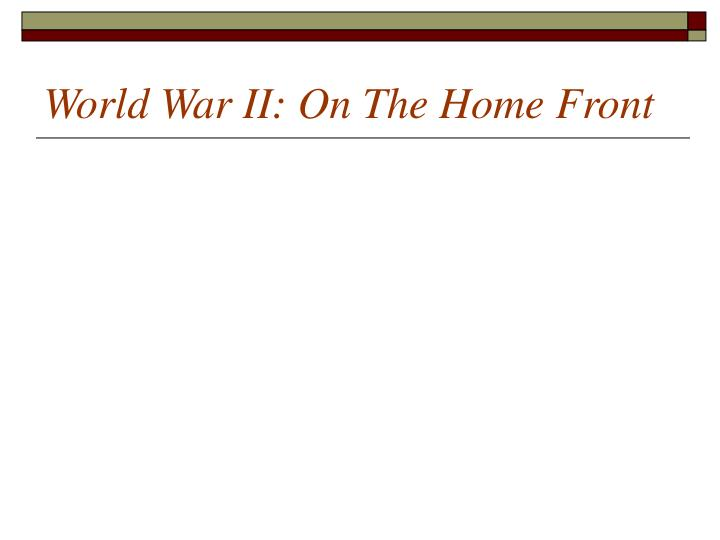 World War II: On The Home Front