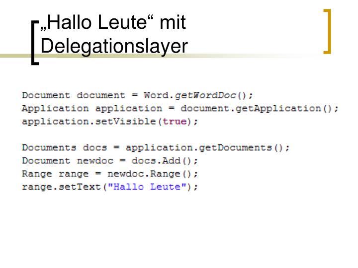 """""""Hallo Leute"""" mit Delegationslayer"""