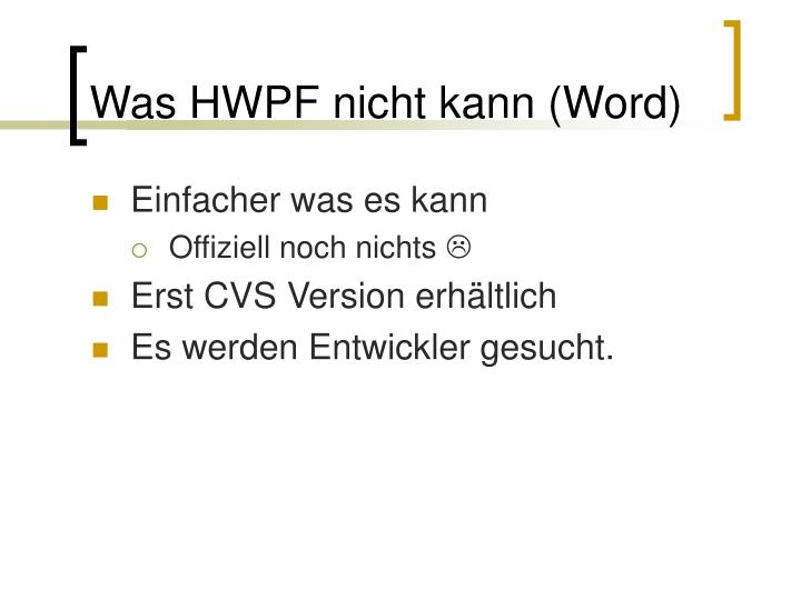 Was HWPF nicht kann (Word)