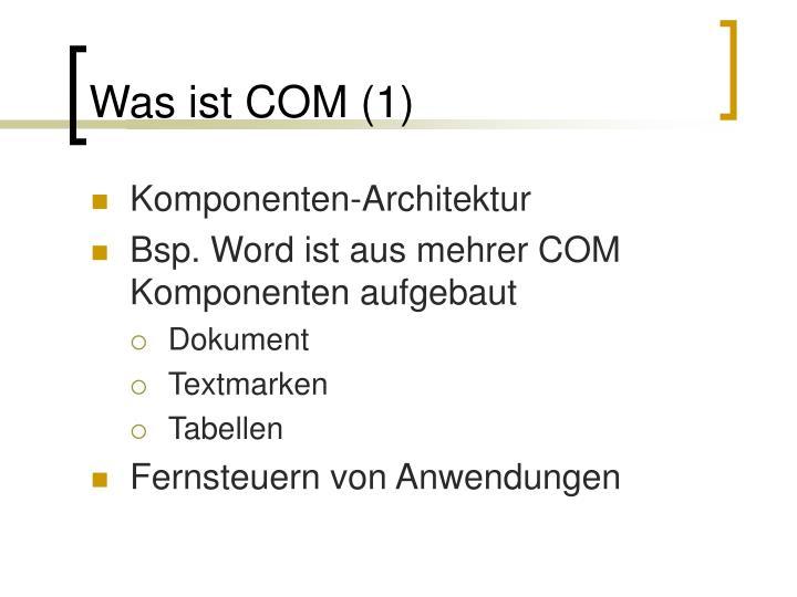 Was ist COM (1)