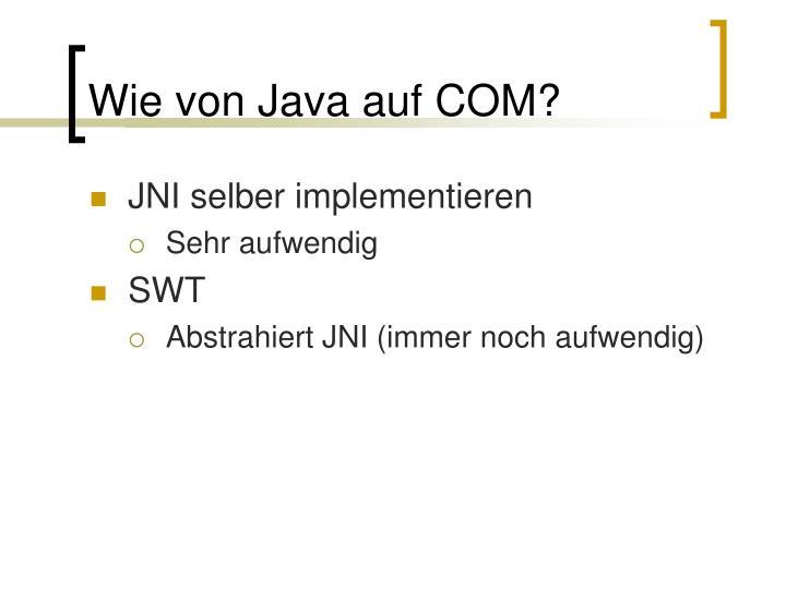 Wie von Java auf COM?