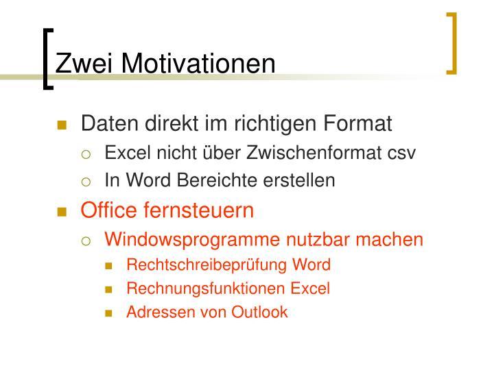 Zwei Motivationen