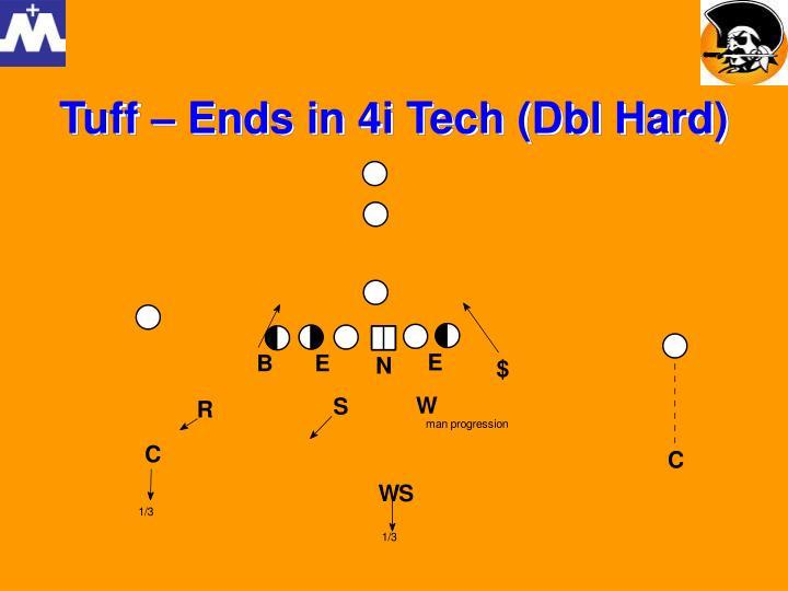 Tuff – Ends in 4i Tech (Dbl Hard)