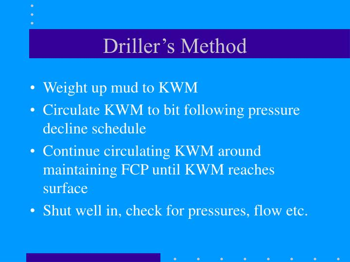 Driller's Method