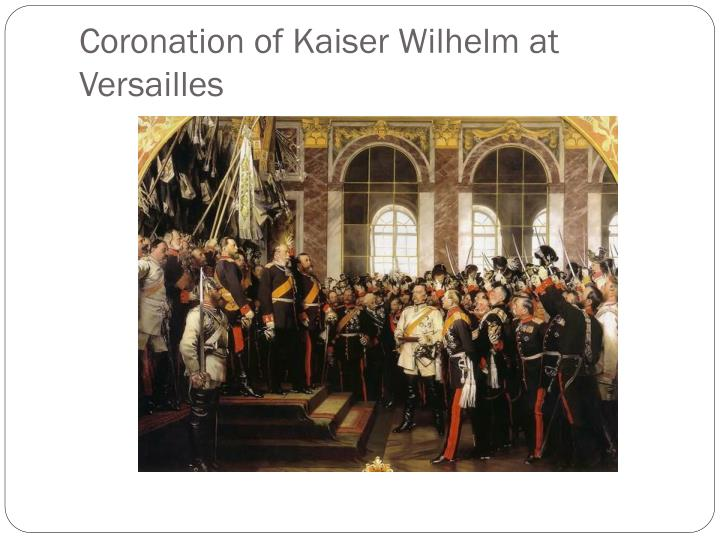 Coronation of Kaiser Wilhelm at Versailles
