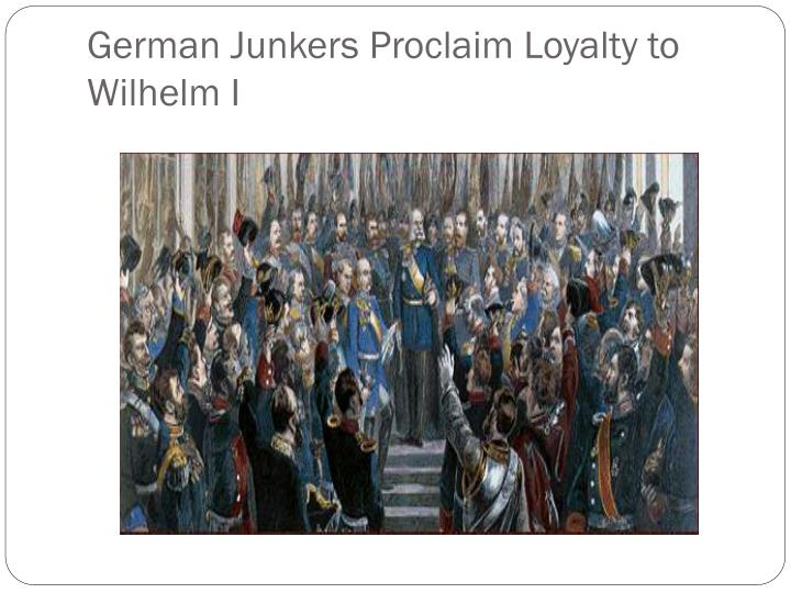German Junkers Proclaim Loyalty to Wilhelm I