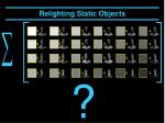 relighting static objects26