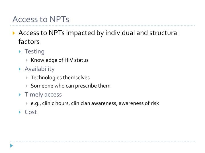 Access to NPTs