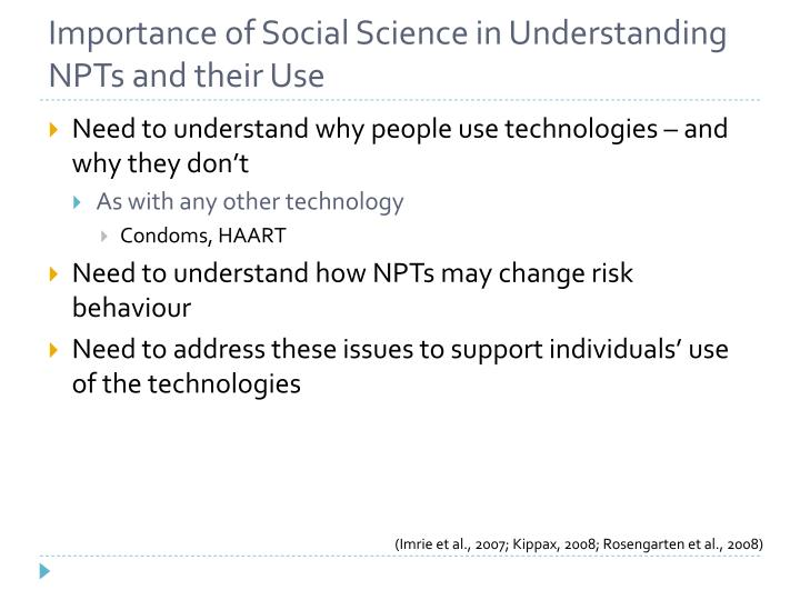 Importance of Social Science in Understanding NPTs and their Use