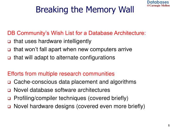 Breaking the Memory Wall
