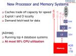 new processor and memory systems