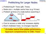 prefetching for larger nodes