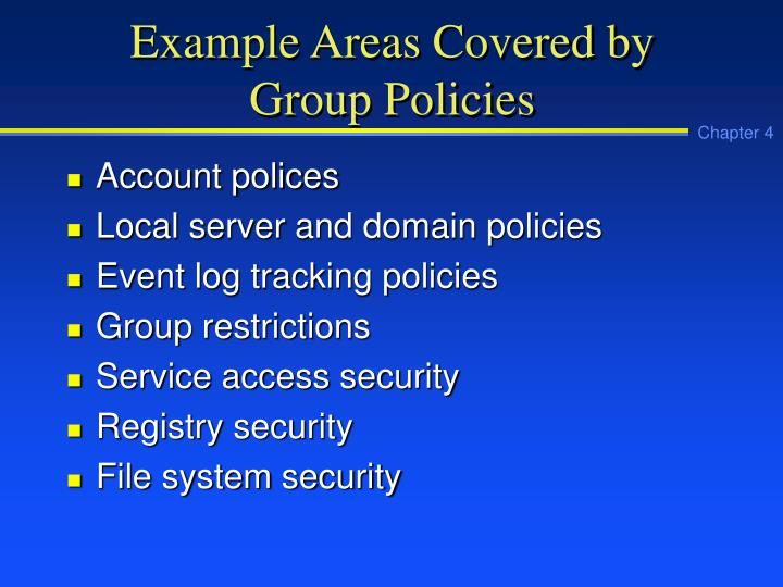 Example Areas Covered by Group Policies