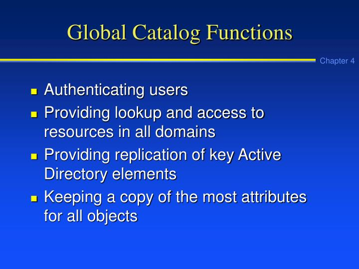 Global Catalog Functions
