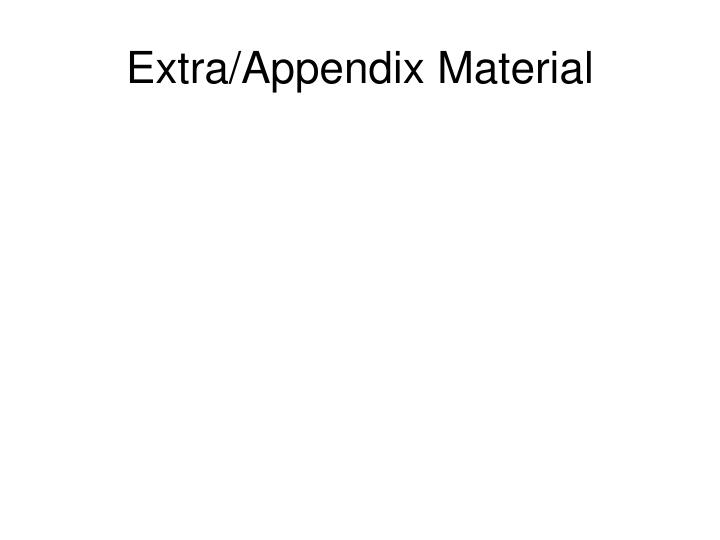 Extra/Appendix Material