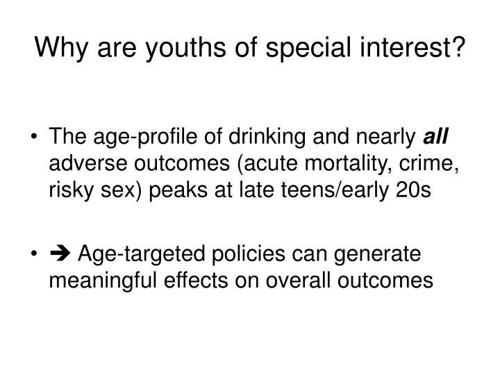 Why are youths of special interest?