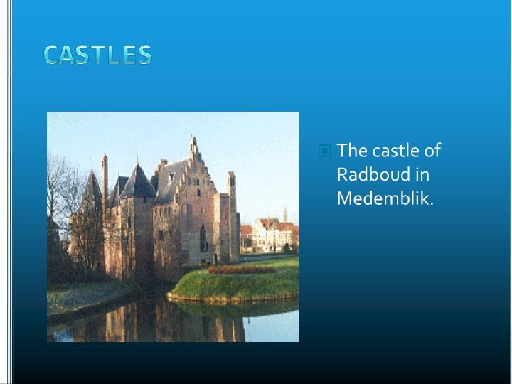 The castle of Radboud in Medemblik.