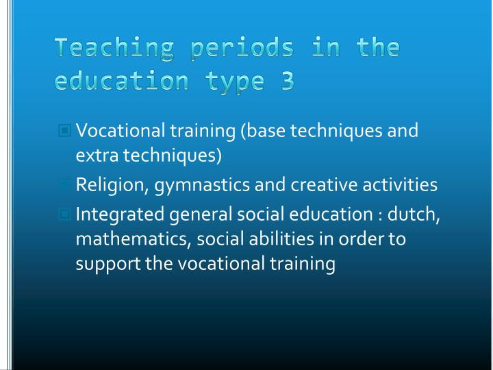 Vocational training (base techniques and extra techniques)