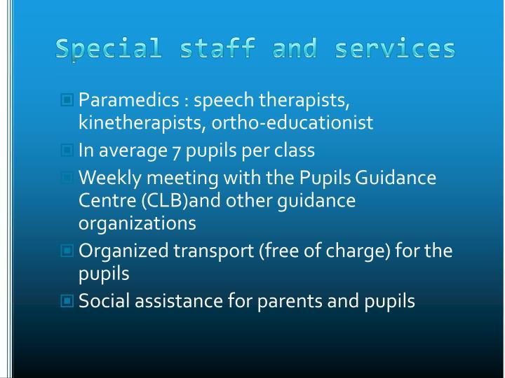 Paramedics : speech therapists, kinetherapists, ortho-educationist