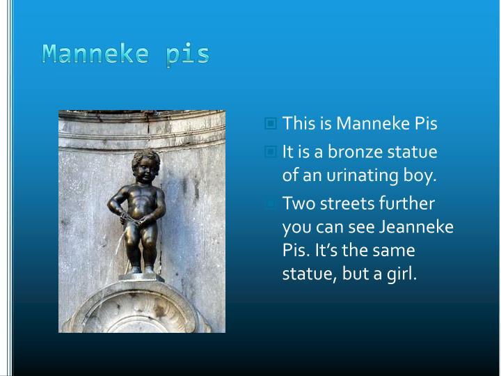 This is Manneke Pis