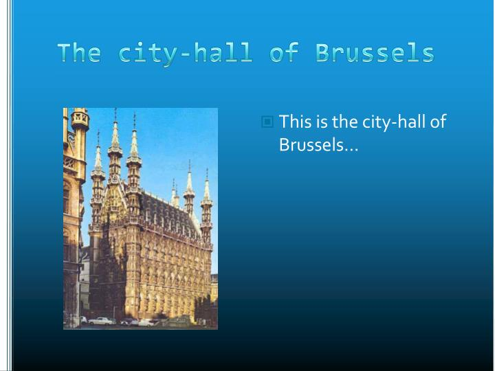 This is the city-hall of Brussels...