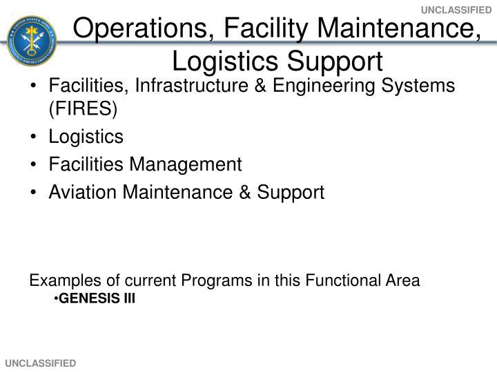 Operations, Facility Maintenance, Logistics Support
