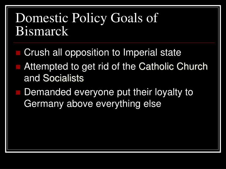 Domestic Policy Goals of Bismarck