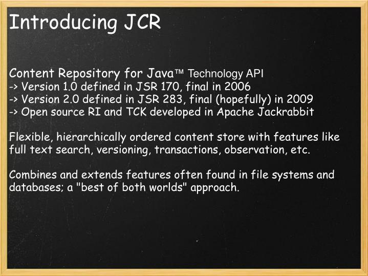 Introducing jcr