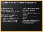jackrabbit as a shared resource