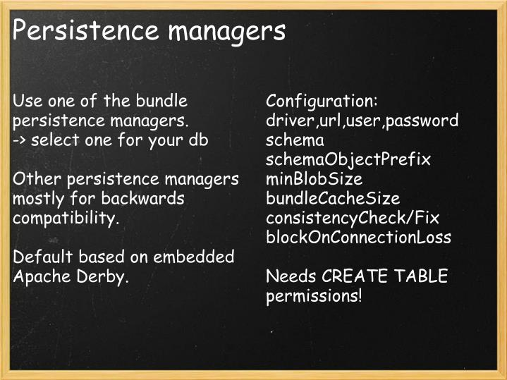 Use one of the bundle persistence managers.