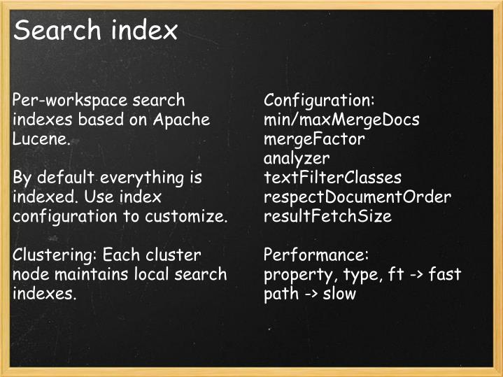 Per-workspace search indexes based on Apache Lucene.