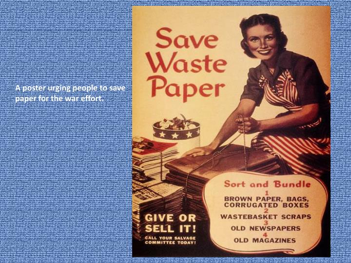 A poster urging people to save paper for the war effort.