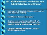 iii ridem issues technical and administrative continued