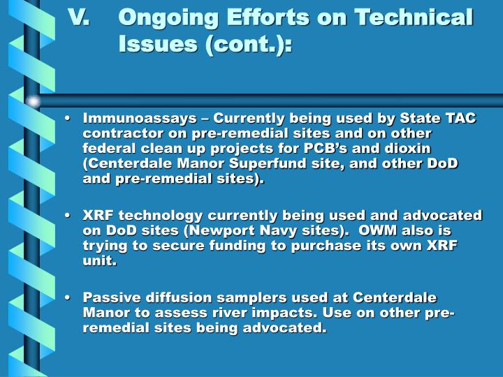 V.Ongoing Efforts on Technical Issues (cont.):