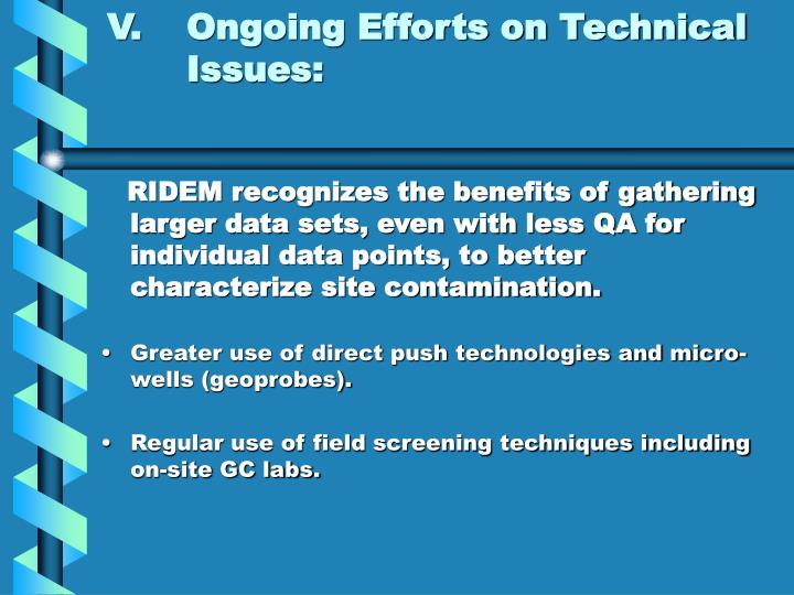 V.Ongoing Efforts on Technical Issues:
