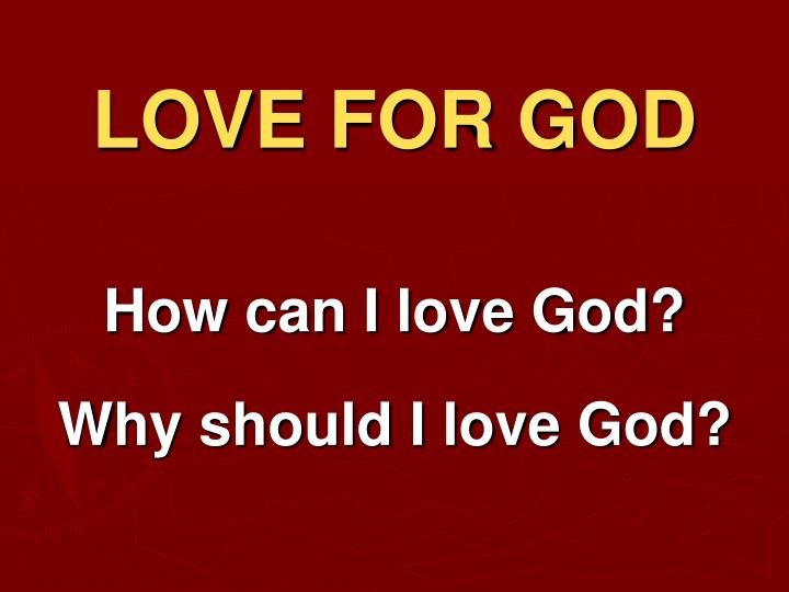 LOVE FOR GOD