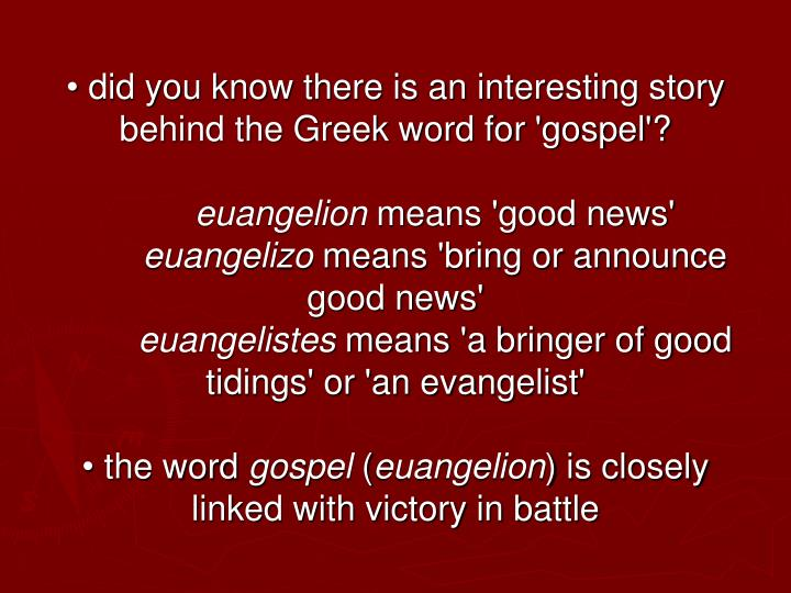 • did you know there is an interesting story behind the Greek word for 'gospel'?