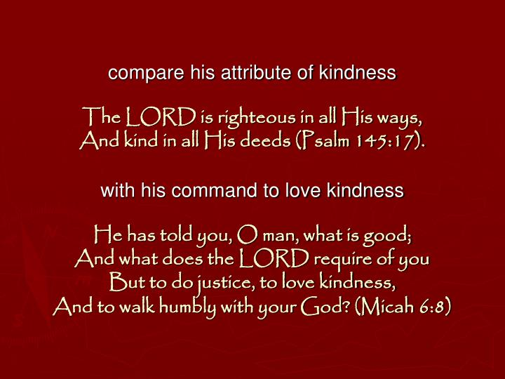 compare his attribute of kindness