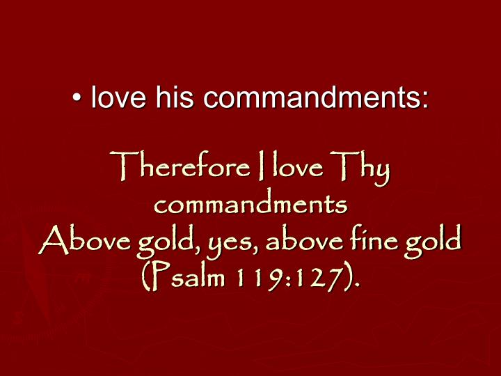 • love his commandments: