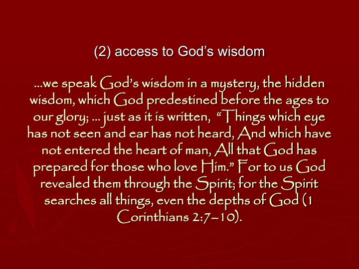 (2) access to God's wisdom