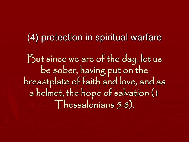 (4) protection in spiritual warfare