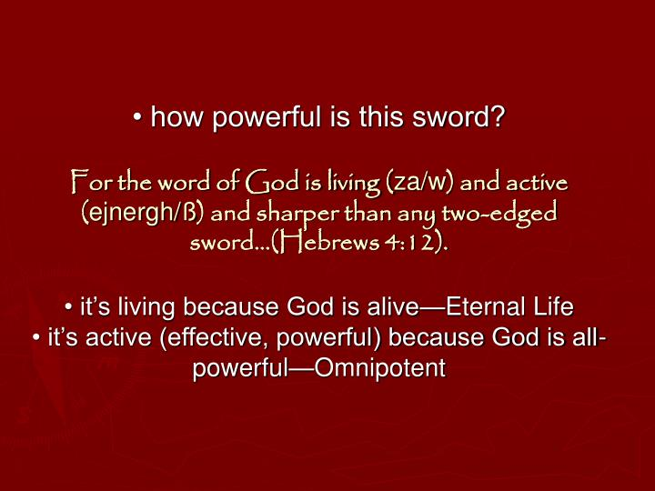 • how powerful is this sword?
