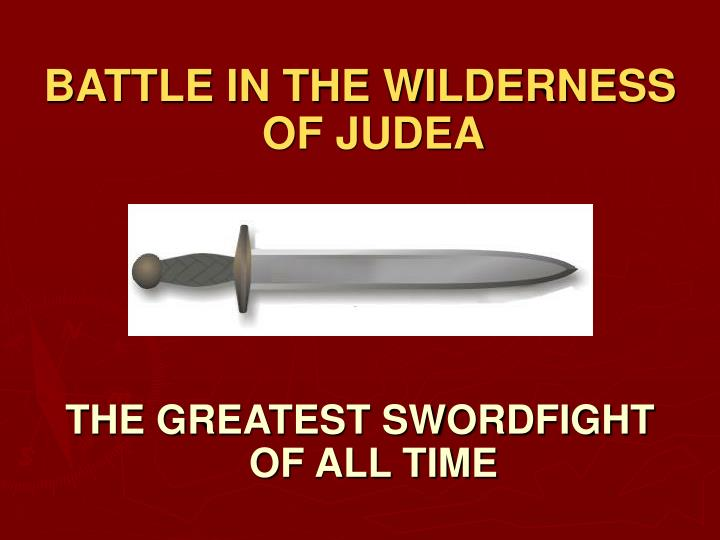 BATTLE IN THE WILDERNESS OF JUDEA
