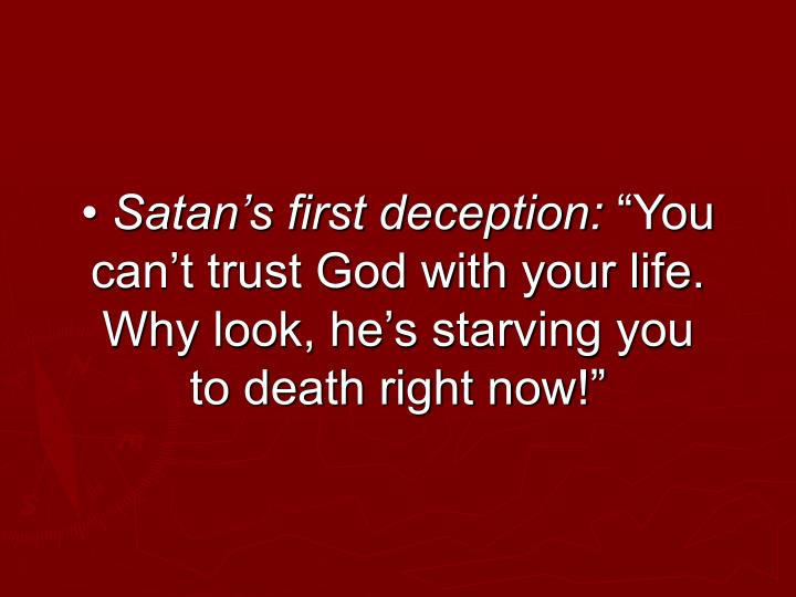 • Satan's first deception: