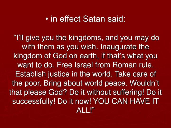 • in effect Satan said: