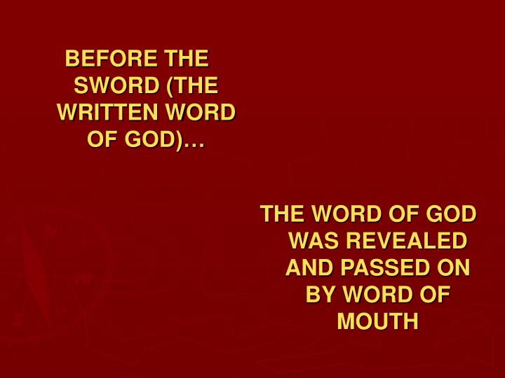 BEFORE THE SWORD (THE WRITTEN WORD OF GOD)…